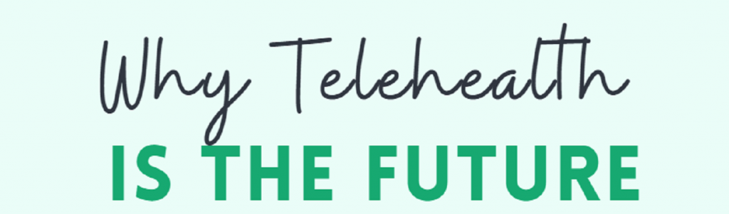 Why Telehealth Is The Future